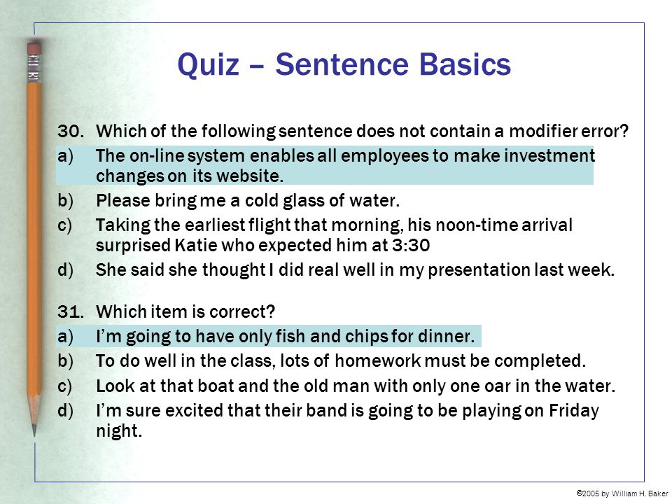 Quiz – Sentence Basics Which of the following sentence does not contain a modifier error