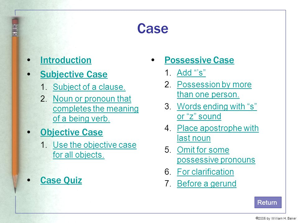 Case Introduction Subjective Case Objective Case Case Quiz