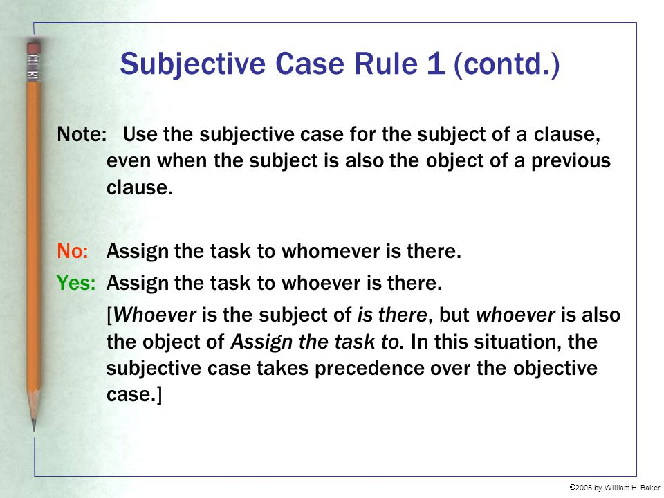 Subjective Case Rule 1 (contd.)