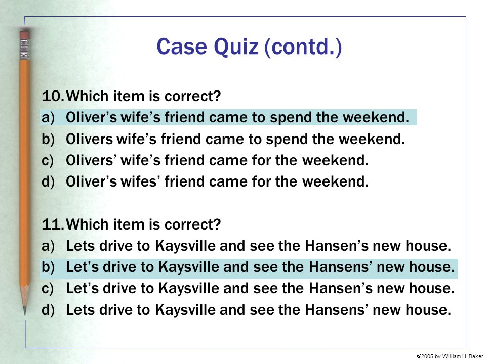 Case Quiz (contd.) Which item is correct