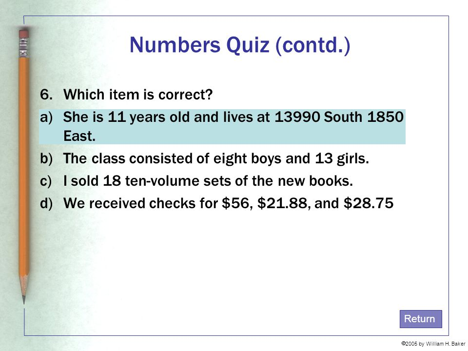 Numbers Quiz (contd.) 6. Which item is correct