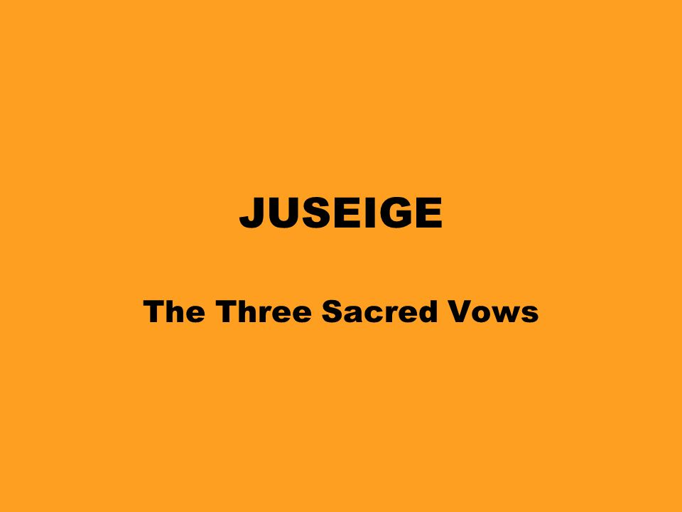 JUSEIGE The Three Sacred Vows