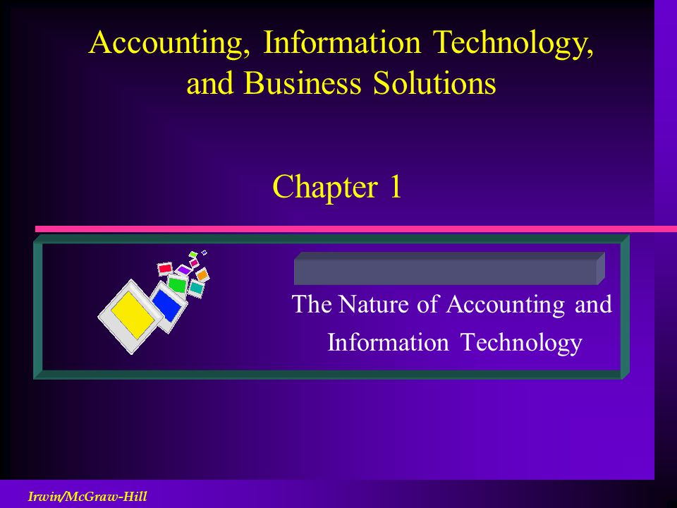 information technology for accountants In this course, students will gain an understanding of the relationship between  information technology, accounting information systems, business strategy and.