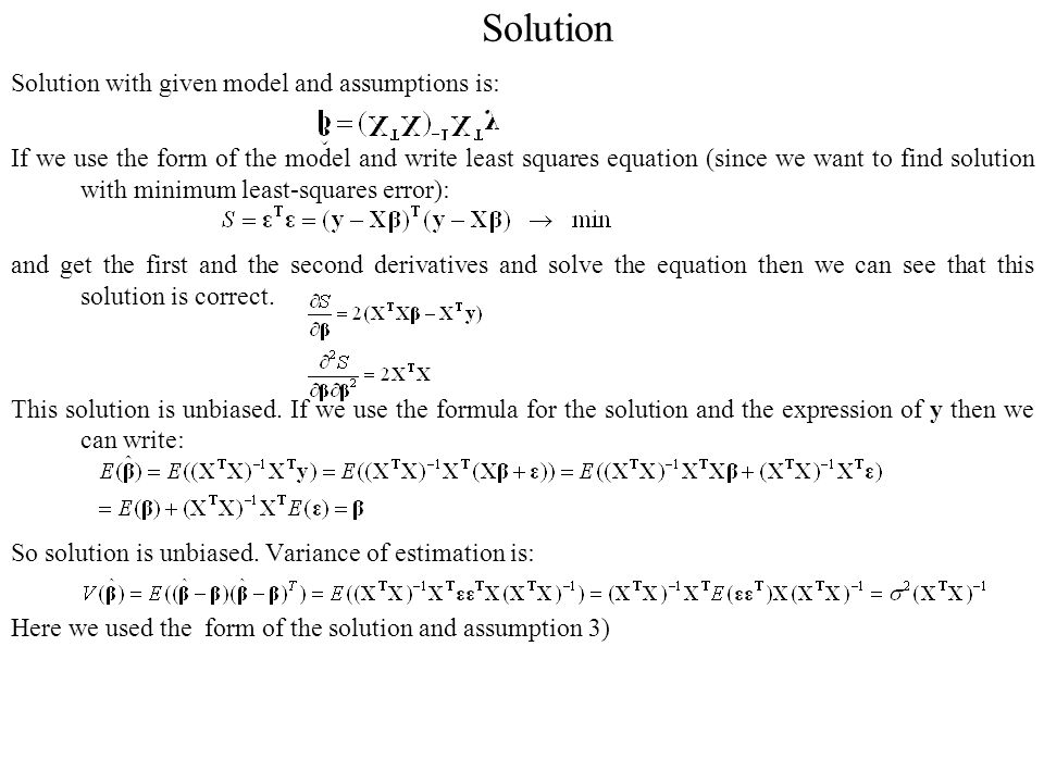 Solution Solution with given model and assumptions is: