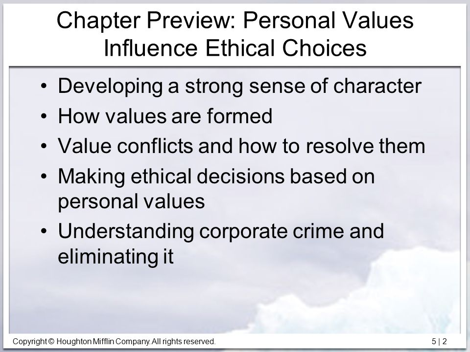 how values affect decisions in personal Check your values at the door 9/1/2008 rhonda williams, edd, lpc, ncc to maintain the delicate balance between the awareness of our own values and guiding students to make their own decisions people develop their values through a complex evolution of personal experiences, world views, culture and interactions with others as adults, we have had the opportunity to develop our values.