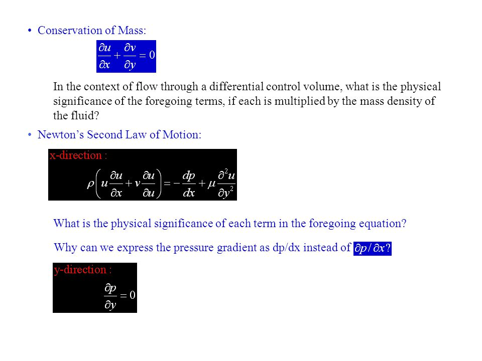 Conservation of Mass: In the context of flow through a differential control volume, what is the physical.