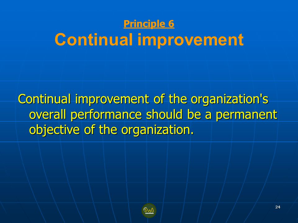 Principle 6 Continual improvement