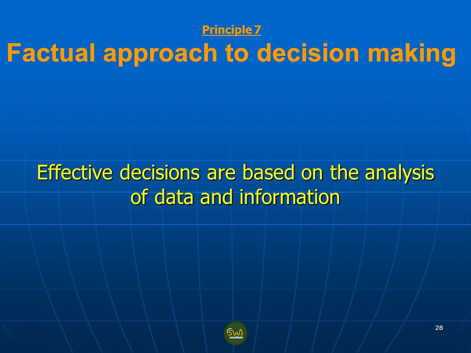 Principle 7 Factual approach to decision making