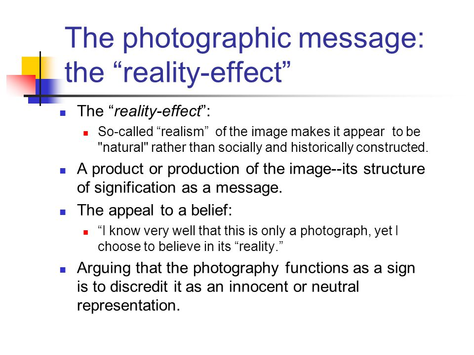 The photographic message: the reality-effect