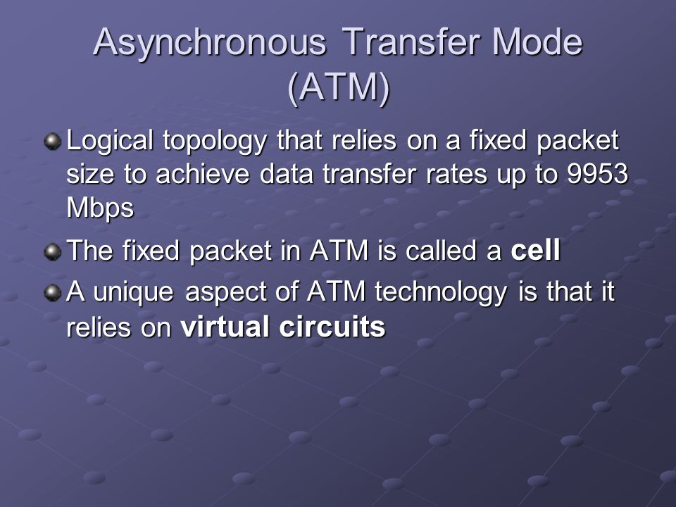 an overview of the asynchronous transfer mode atm networking technology Atm - asynchronous transfer mode ics an asynchronous transfer mode (atm) ic is a network transmission protocol which is connection-oriented and has the packet-switching technology.