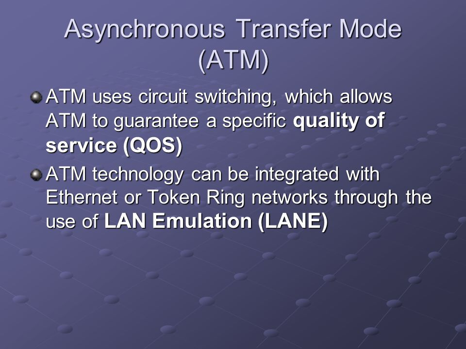 The advantages of using asynchronous transfer mode