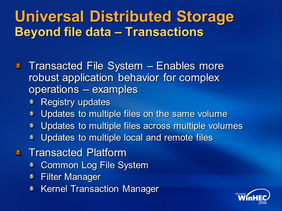 Universal Distributed Storage Beyond file data – Transactions
