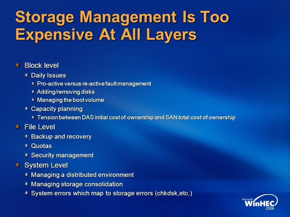 Storage Management Is Too Expensive At All Layers