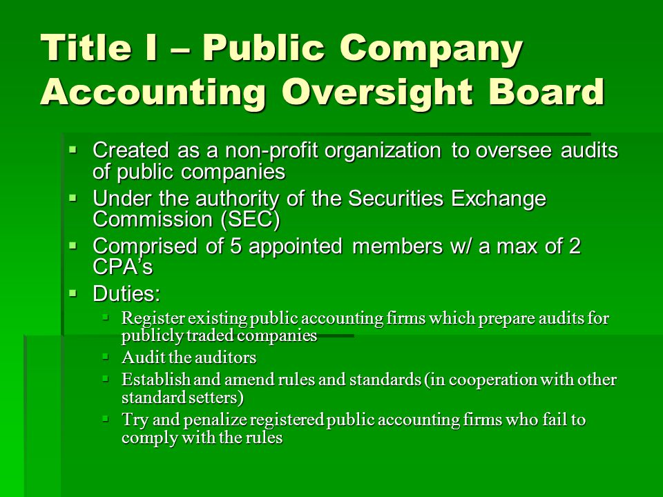 public company accounting oversight board will The public company accounting oversight board (pcaob) is a congressionally- established nonprofit that assesses audits of public companies in the united.
