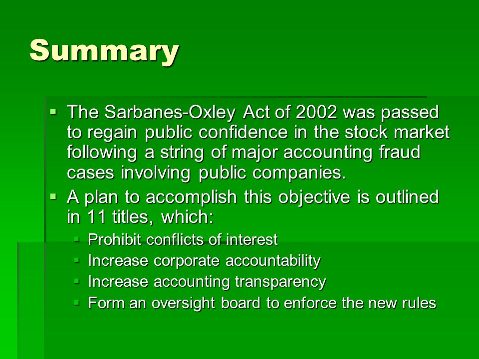 sarbanes oxley act of 2002 a Volume vii, no 2, 2006 24 issues in information systems the impact of the sarbanes-oxley act 2002 on the information systems of public companies.