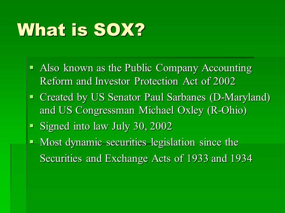 the purpose of the sox act The sarbanes-oxley act of 2002 came in the wake of some of the nation's largest financial scandals, including the bankruptcies of enron, worldcom, and tyco as such, the act is widely considered to contain some of the most dramatic changes to federal securities laws since the 1930s.