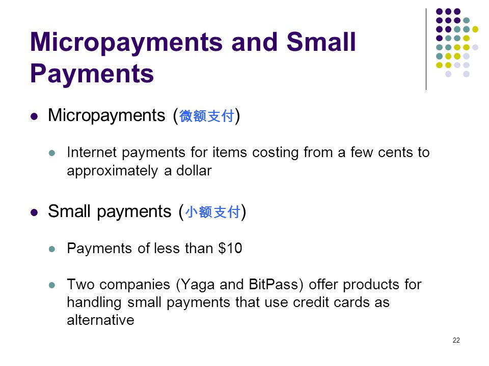 Micropayments and Small Payments