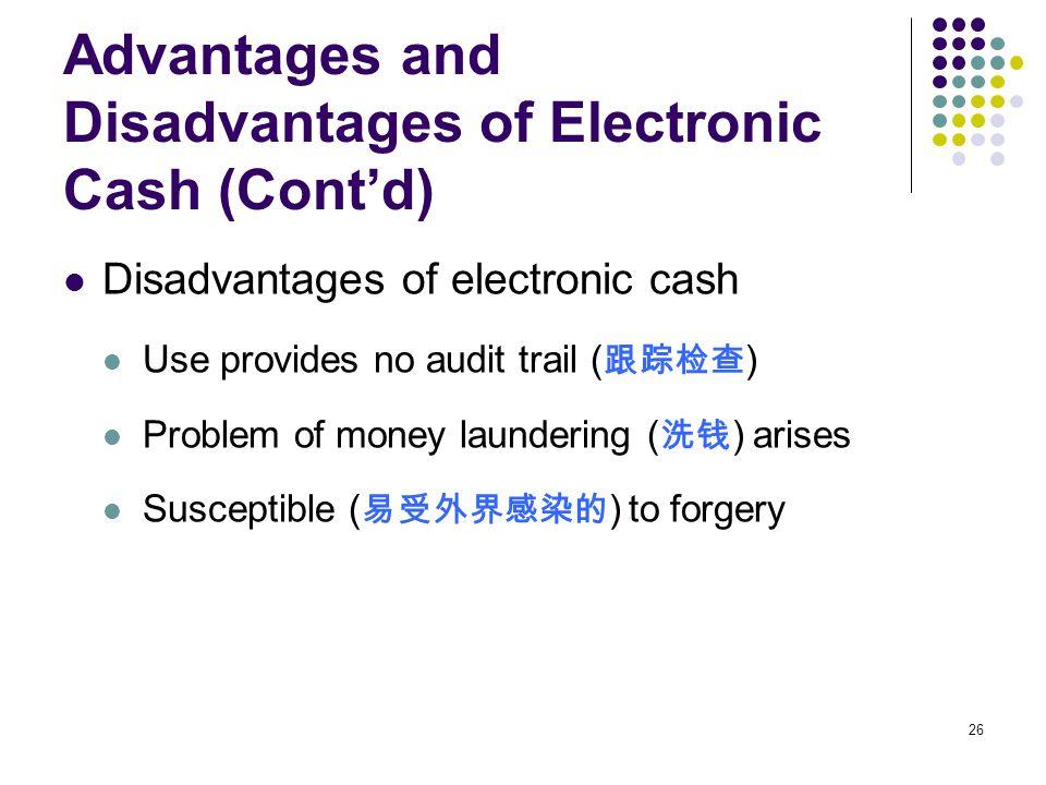 Advantages and Disadvantages of Electronic Cash (Cont'd)