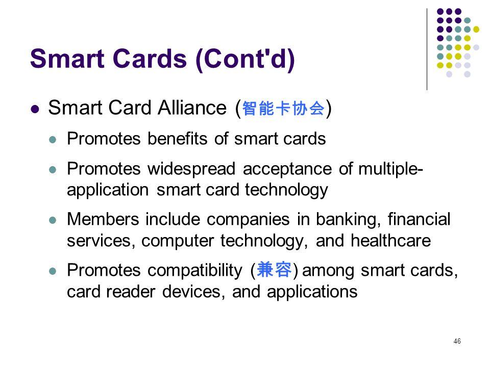 Smart Cards (Cont d) Smart Card Alliance (智能卡协会)