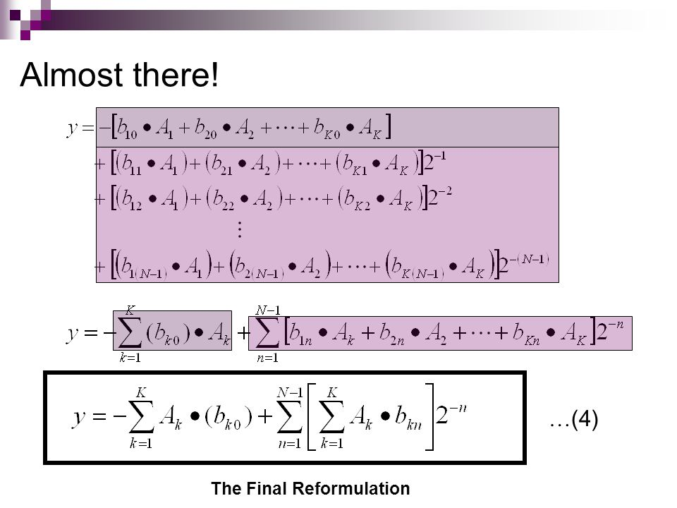 Almost there! …(4) The Final Reformulation