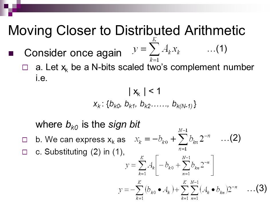 Moving Closer to Distributed Arithmetic