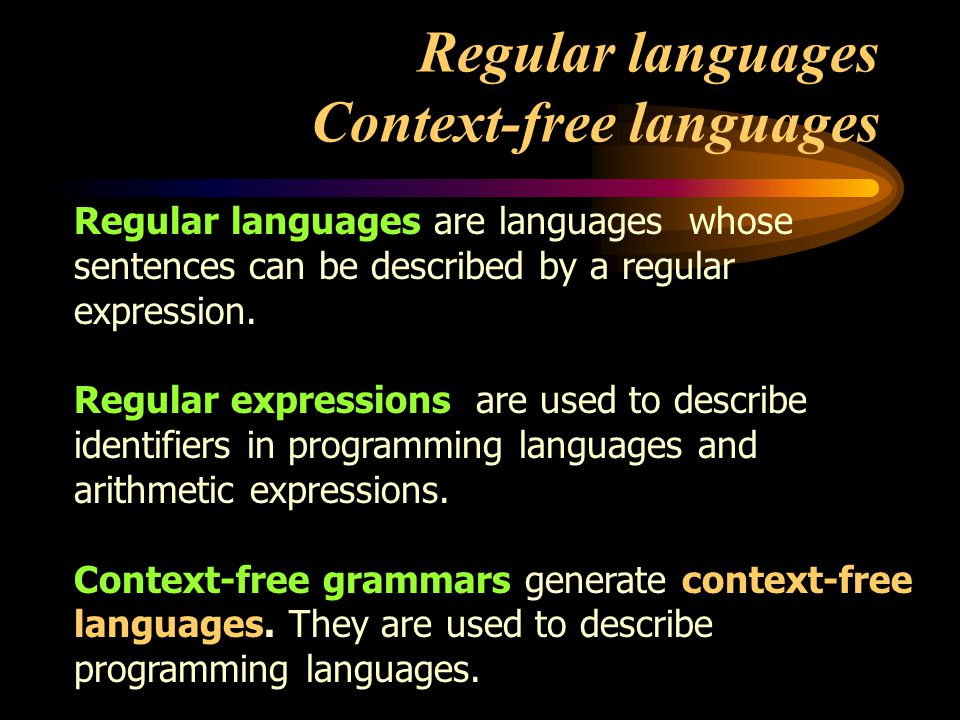 Regular languages Context-free languages