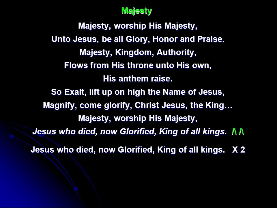 Majesty, worship His Majesty,