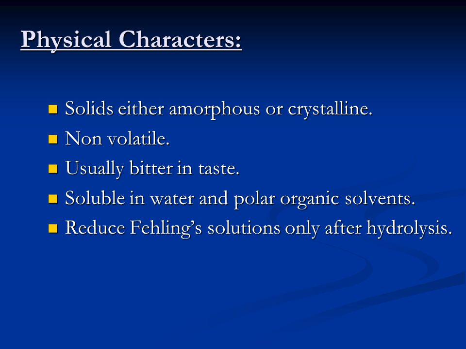 Physical Characters: Solids either amorphous or crystalline.