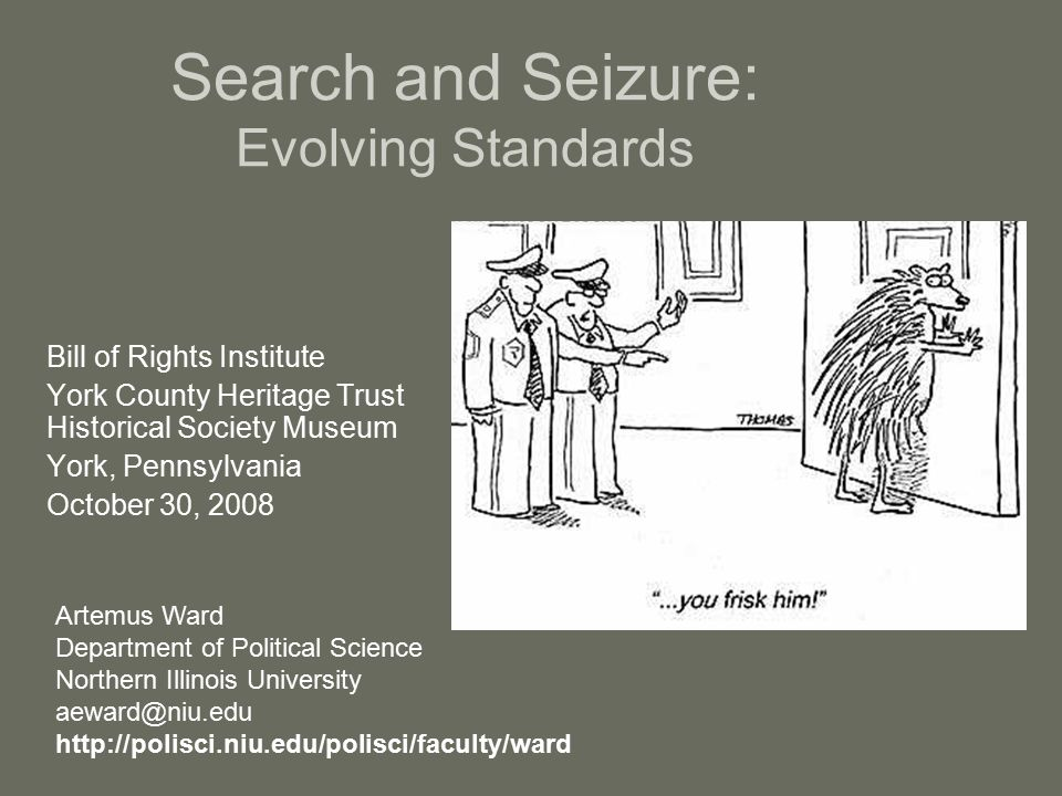 Search and Seizure: Evolving Standards