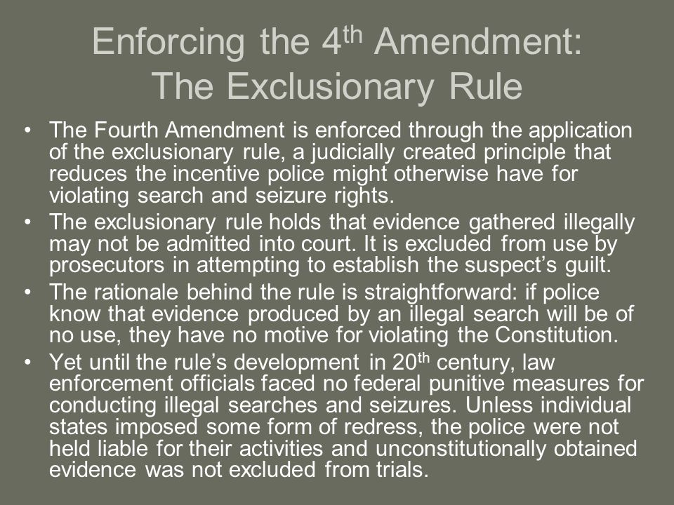 Enforcing the 4th Amendment: The Exclusionary Rule