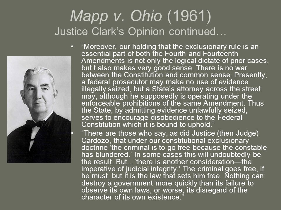 Mapp v. Ohio (1961) Justice Clark's Opinion continued…