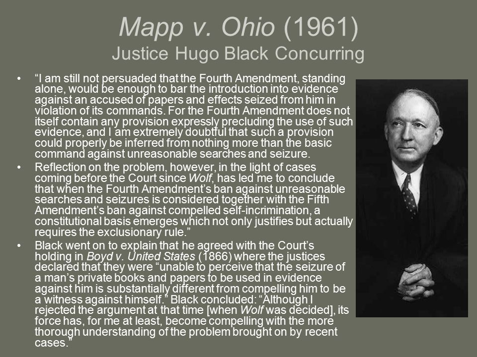 Mapp v. Ohio (1961) Justice Hugo Black Concurring