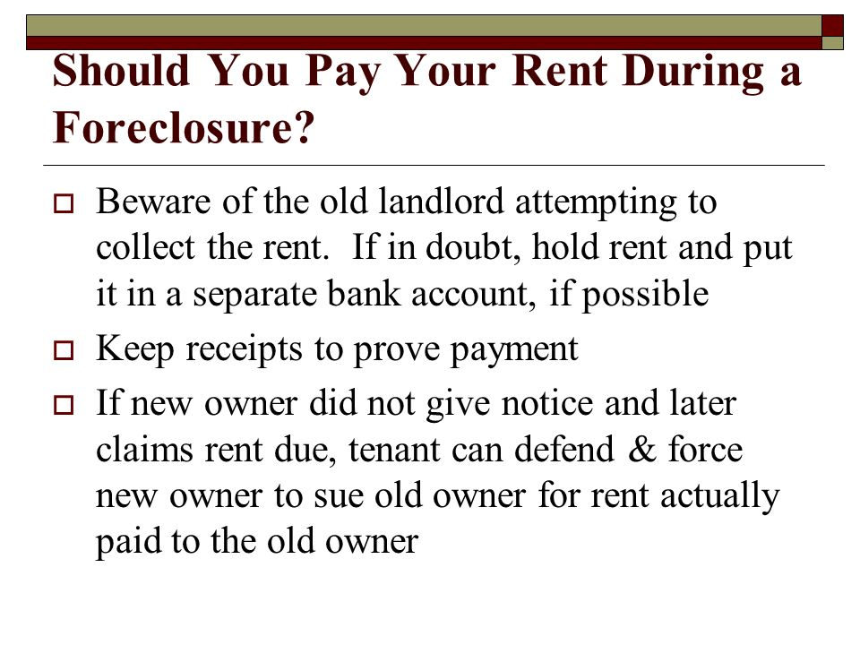 Should You Pay Your Rent During a Foreclosure