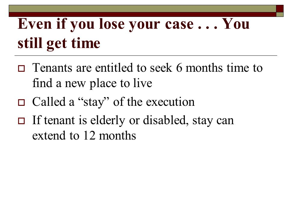 Even if you lose your case . . . You still get time