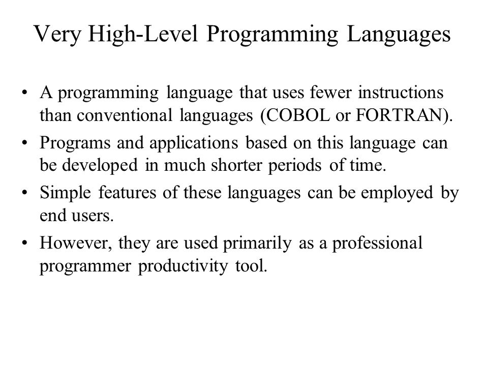 Very High-Level Programming Languages