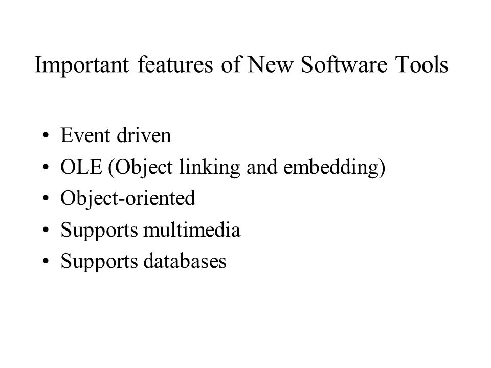 Important features of New Software Tools