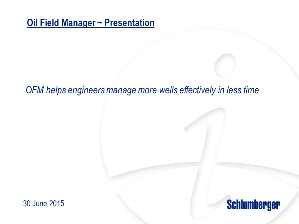 oil field manager presentation ppt video online download rh slideplayer com  schlumberger ofm 2012 manual