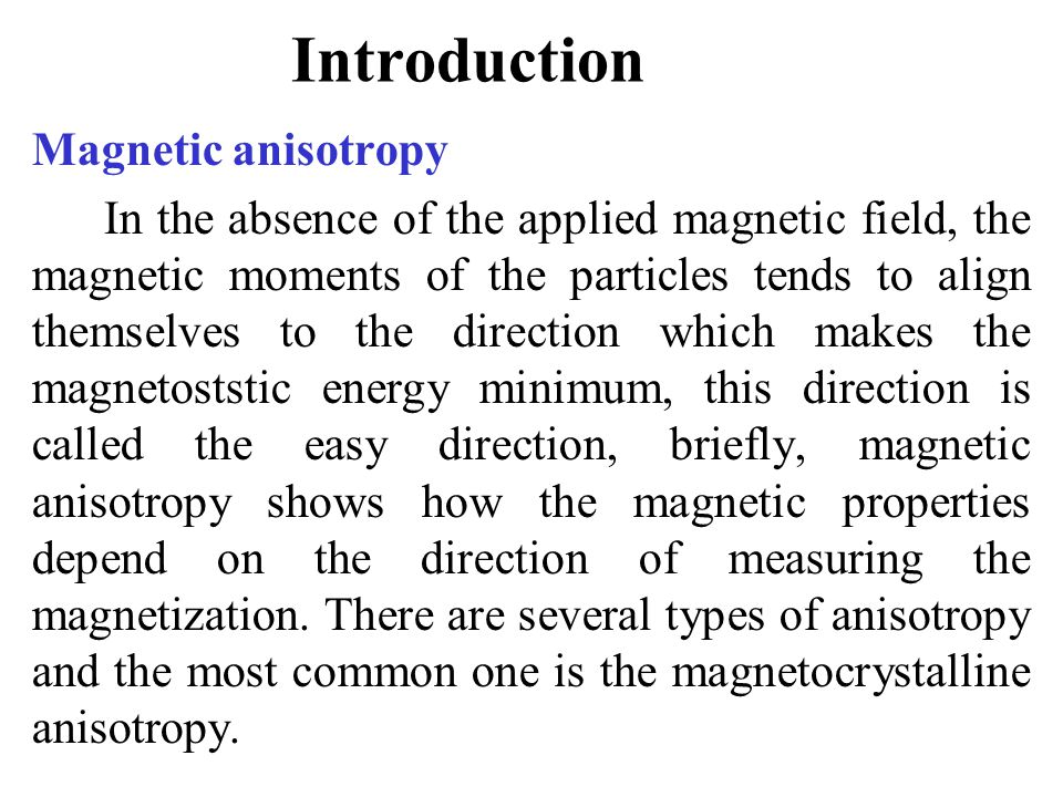 an introduction to the magnetic anisotropy of fine particles Abstract in this work, the magnetization curves and the anisotropy energy constants k are calculated for three systems of fe 3 o 4 fine particles using a simple model for the particle-size.