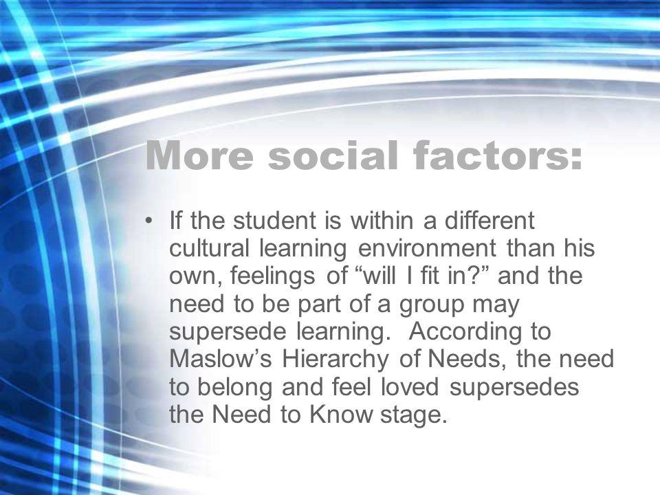 More social factors: