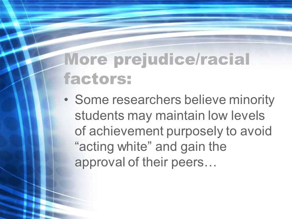 More prejudice/racial factors: