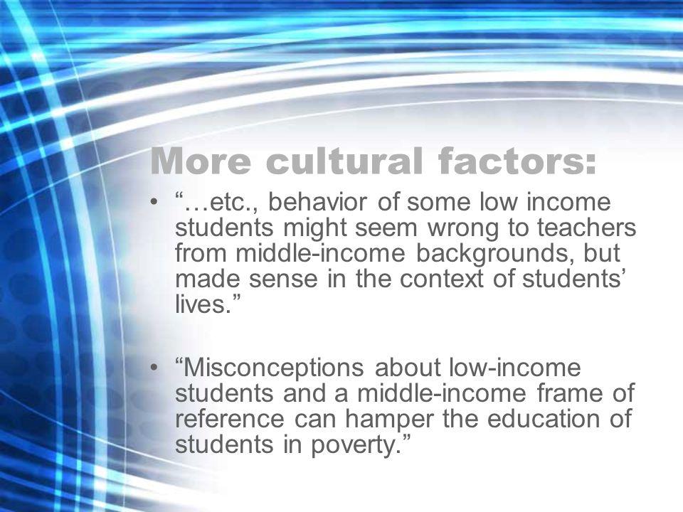 More cultural factors: