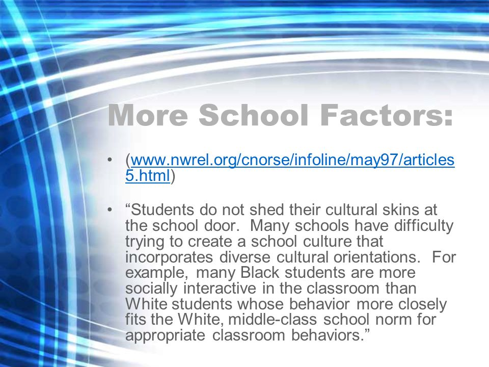 More School Factors: (www.nwrel.org/cnorse/infoline/may97/articles5.html)