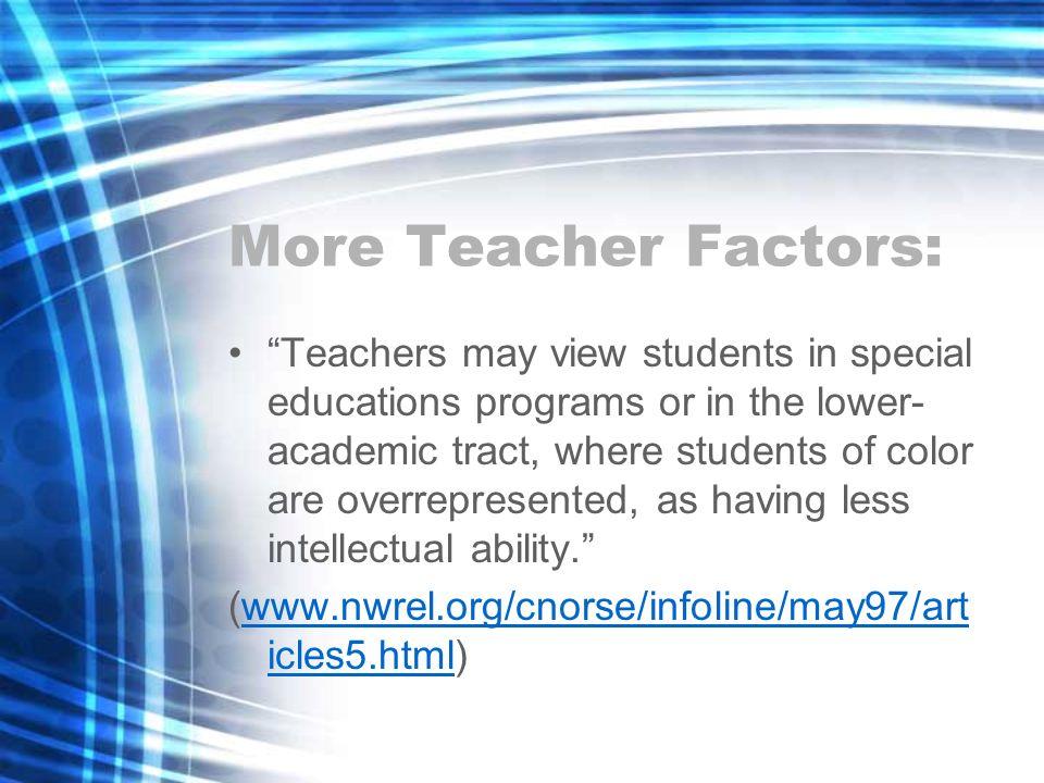 More Teacher Factors: