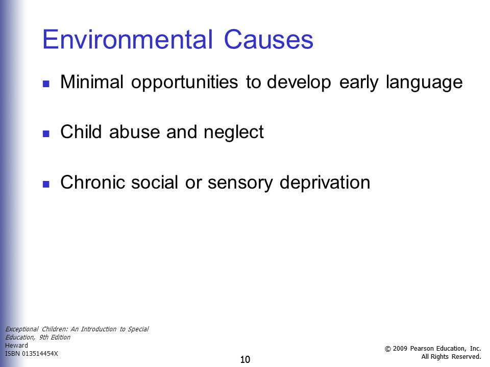 Environmental Causes Minimal opportunities to develop early language