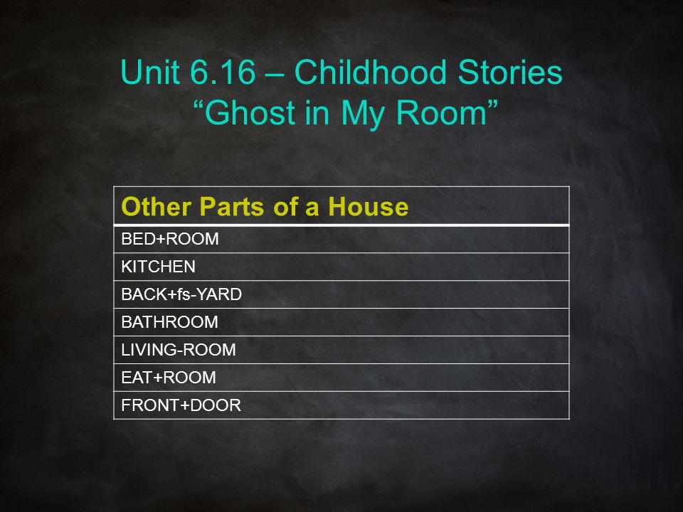 Unit 6.16 – Childhood Stories