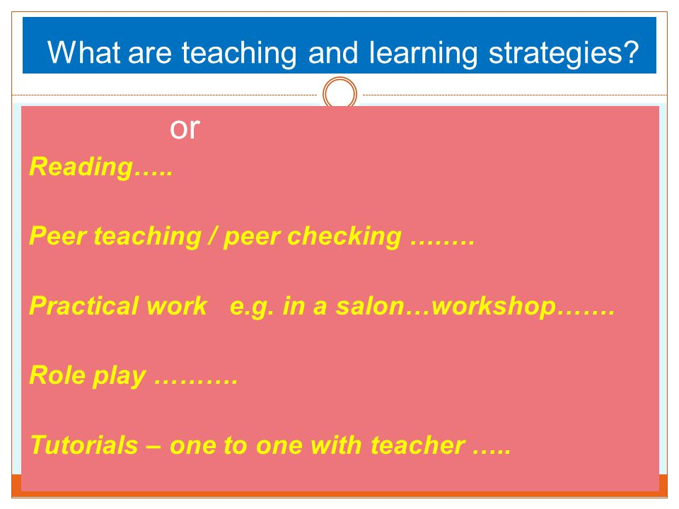 learning teaching strategies in lifelong What is that teachers and educators can do to encourage lifelong and sustainable learning here is list of suggestions, informed by a substantial body of empirical research on factors that promote effective learning • teaching methods should stress student activity and task performance rather than just.
