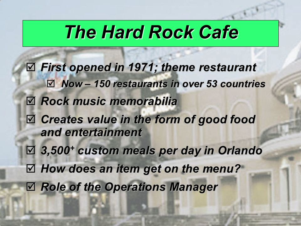 operations management of hard rock cafe Please choose either the part 1 or part 2 as your case assignmentpart 1: case analysisin its 30 years of existence, hard rock has grown from a modest london.