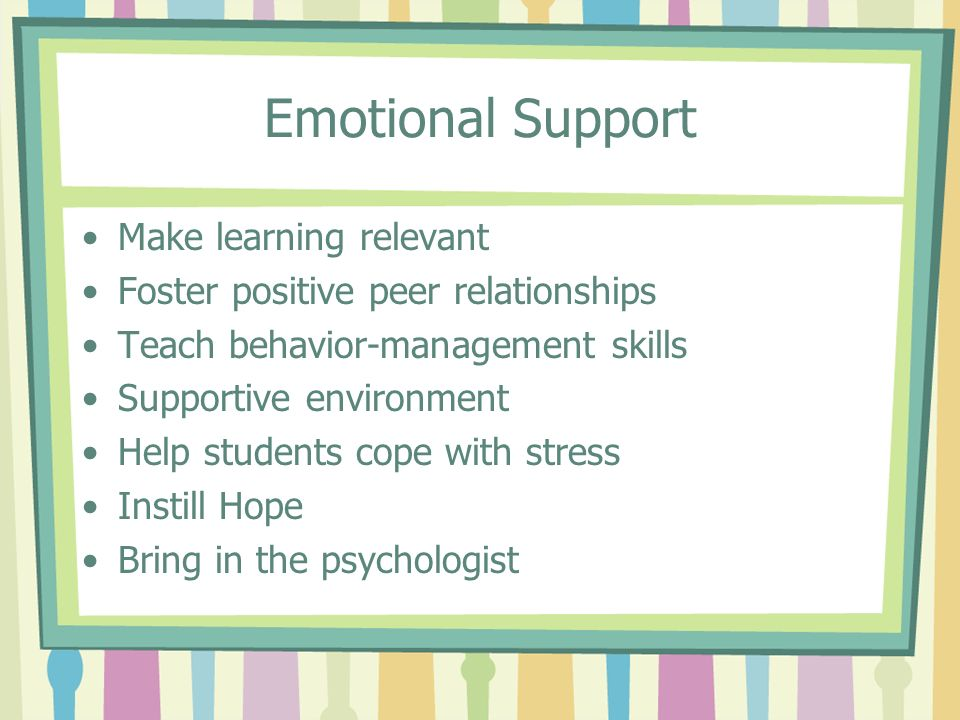 Emotional Support Make learning relevant
