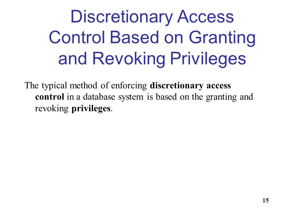 Discretionary Access Control Based on Granting and Revoking Privileges