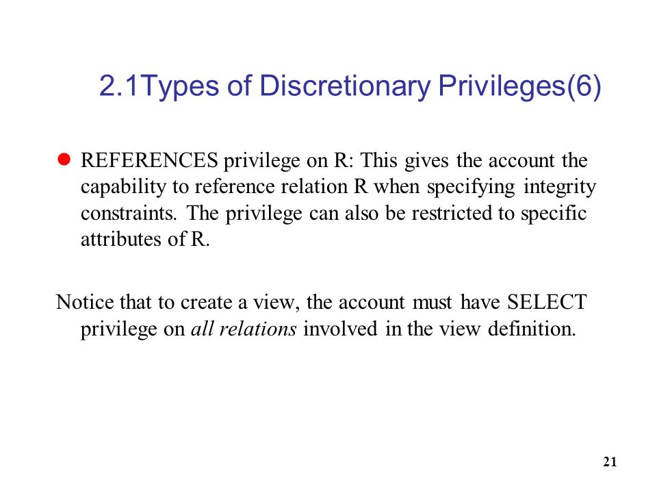 2.1Types of Discretionary Privileges(6)